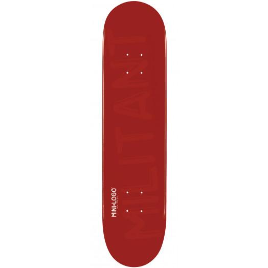 Mini Logo Militant Skateboard Deck 126 Maroon - 7.625 x 31.625